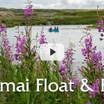 Float & Fish Katmai | Video